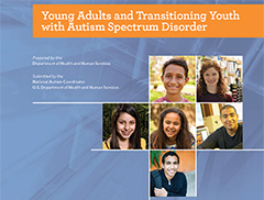 Cover for 2017 Report to Congress: Young Adults and Transitioning Youth with Autism Spectrum Disorder